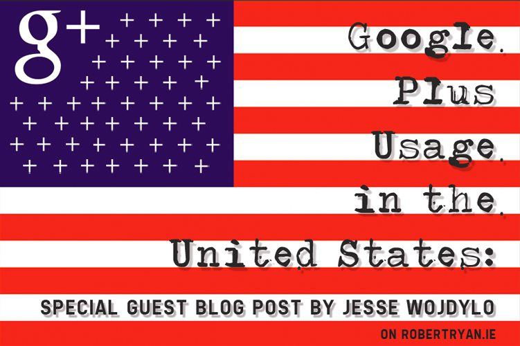 Google Plus Usage in the United States by Jesse Wojdylo - Google Plus