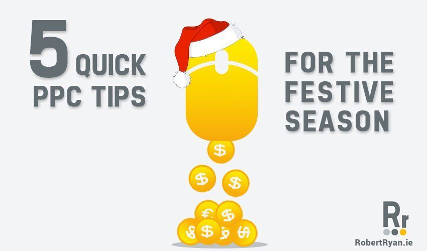 5 Quick PPC Tips for the Festive Season - PPC Advertising