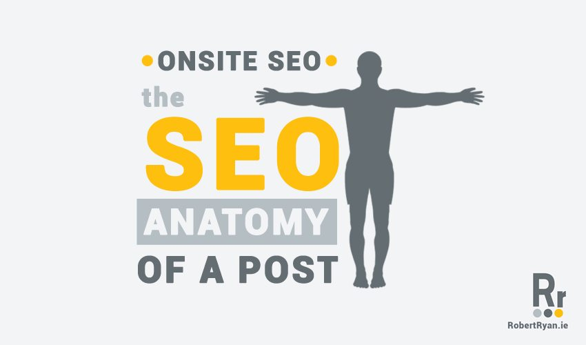 Onsite SEO - The SEO Anatomy of a Blog Post - SEO Tips