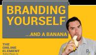 Branding yourself..and a banana
