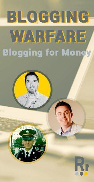 Blogging for money - Blogging Warfare