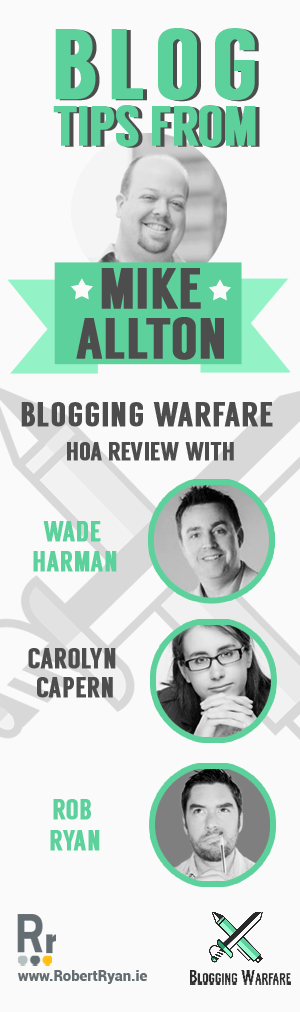 Blog Tips from Mike Allton - Blogging Warfare