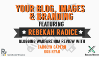Blog, Images and branding tips from Rebekah Radice - Blogging Warfare HoA Review