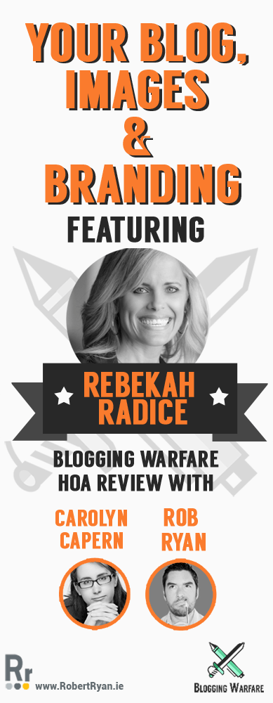 Your Blog, Images and branding tips from Rebekah Radice - Blogging Warfare