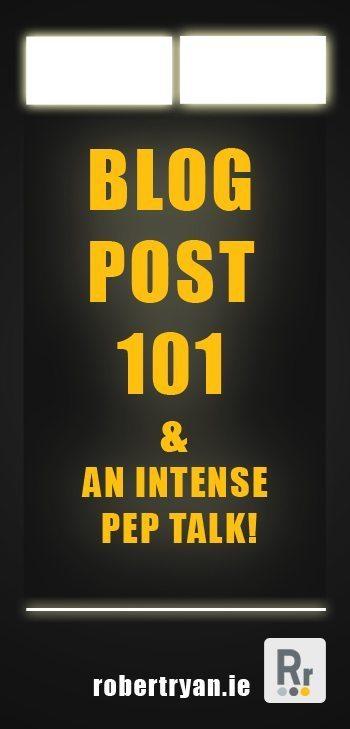 Blog Post 101 and Intense Pep Talk vertical